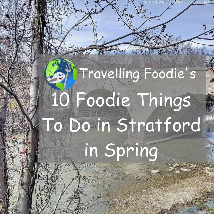 10 Foodie Things To Do in Stratford in Spring